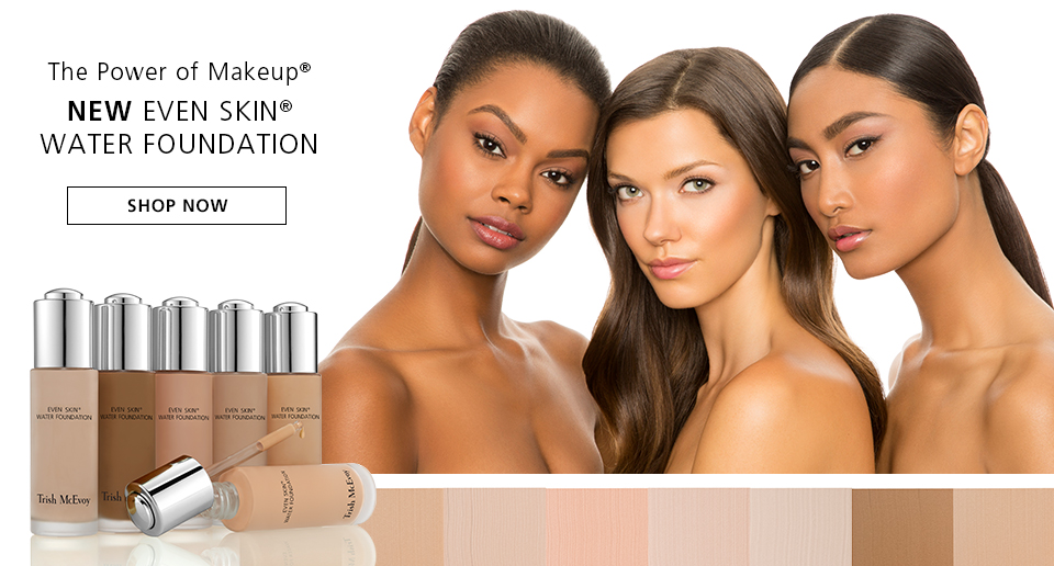 Shop Now, Even Skin® Water Foundation