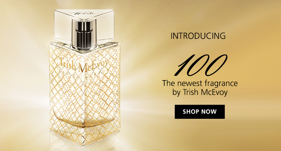 SHOP NOW Trish McEvoy's Newest Obsession. 100 Eau de Parfum