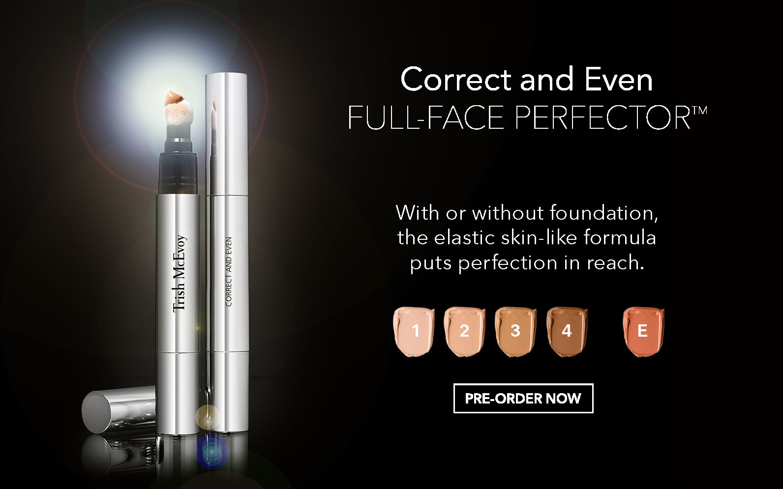 SHOP NOW Correct and Even Full-Face Perfector™